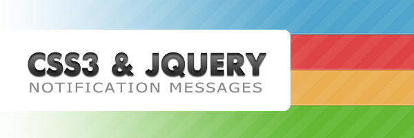 Cool notification messages with CSS3 and jQuery (1/6)