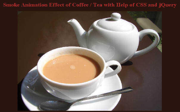 Hot Tea / Coffee with Animated Smoke Effect - jQuery & CSS (1/2)